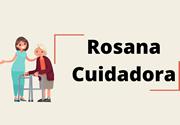 Rosana - Cuidadora de Idosos Masc. e Fem.